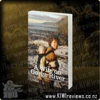 A Wife on Gorge River: Raising New Zealand