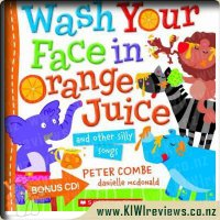 Wash Your Face in Orange Juice & Other Silly Songs