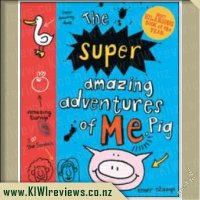 The Super Amazing Adventures of Me, Pig