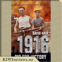 KIWIS AT WAR 1916: Dig for Victory