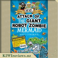 Epic Fail Tales 2: Attack of the Giant Robot Zombie Mermaid